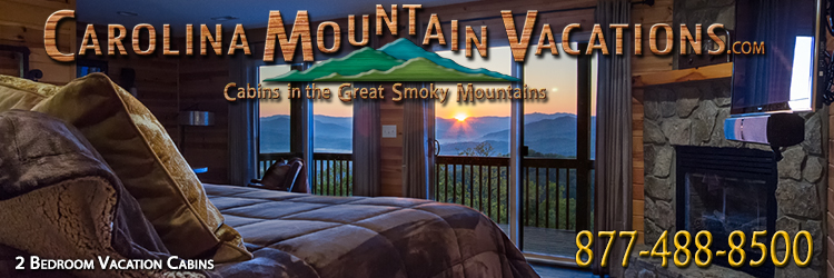 List of 2 Bedroom Getaway Cabin Rentals in the Bryson City, Cherokee, nantahala and Fontana Lake areas of the North Carolina  Smoky Mountains by Carolina Mountain Vacations