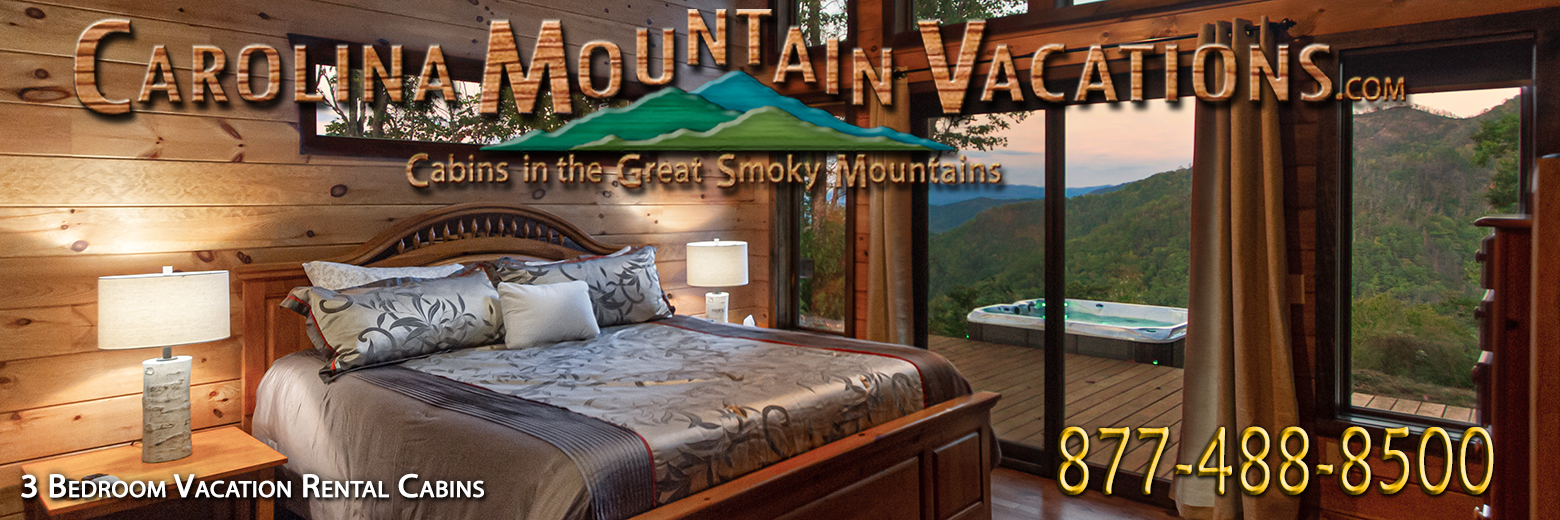 list of 3 Bedroom NC Mountain Cabin Rentals in the Bryson City, Cherokee, nantahala and Fontana Lake areas of the North Carolina  Smoky Mountains by Carolina Mountain Vacations